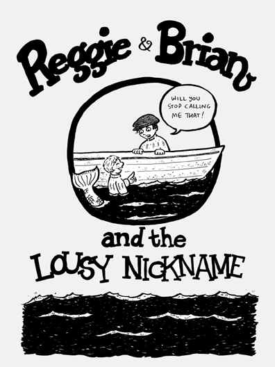Cover of *Reggie & Brian and the Lousy Nickname